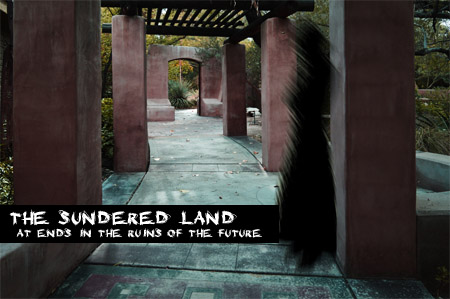 The Sundered Land: At Ends in the Ruins of the Future