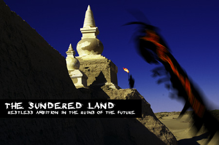 The Sundered Land: Restless Ambition in the Ruins of the Future