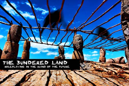 The Sundered Land: Roleplaying in the Ruins of the Future